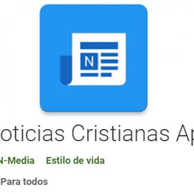 Noticias Cristianas, Aplicacion Para tu Celular